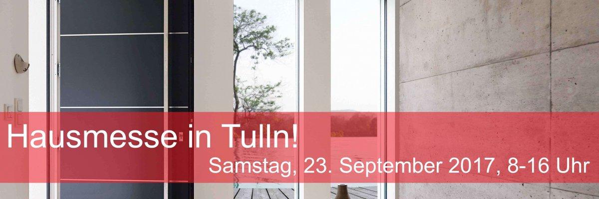 Hausmesse in Tulln! Samstag, 23. September 2017
